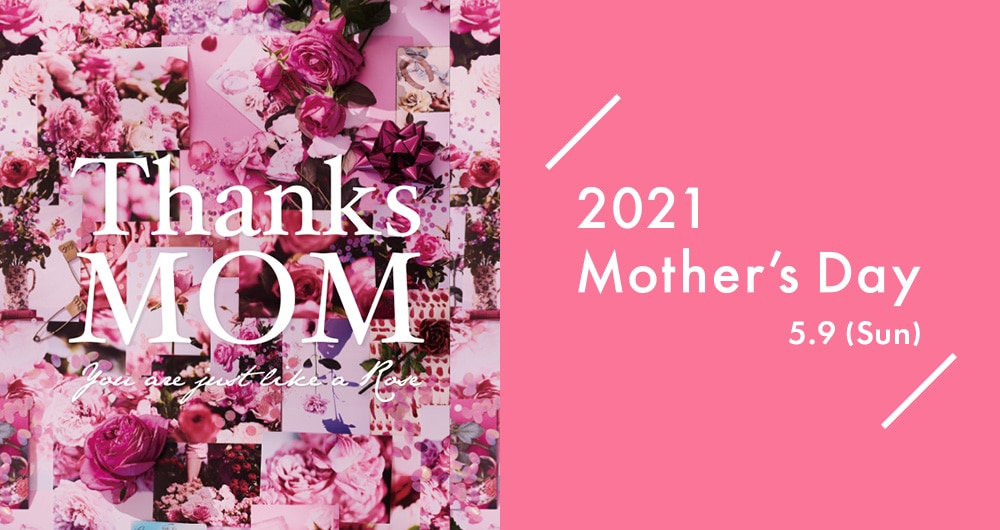 Thanks MOM You are just like a Rose 2021 Mother's Day 5.9 (Sun)