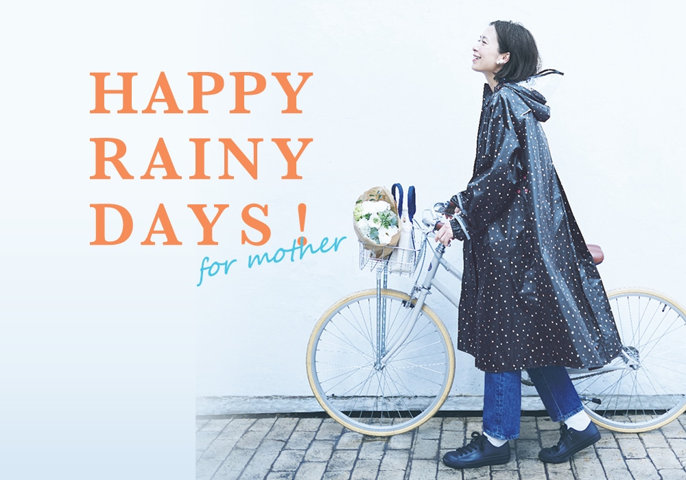 HAPPY RAINY DAYS! for mother