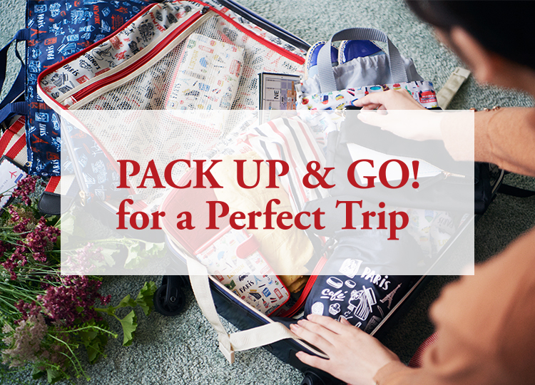 PACK UP &  GO! for a Perfect Trip